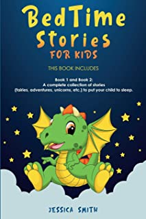 Bedtime Stories For Kids: A complete collection of stories (fairies, adventures, unicorns, etc.) to put your child to sleep.