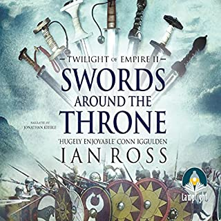 Swords Around the Throne     Twilight of Empire, Book 2              By:                                                                                                                                 Ian Ross                               Narrated by:                                                                                                                                 Jonathan Keeble                      Length: 12 hrs and 43 mins     83 ratings     Overall 4.6