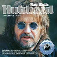 Dangerous Spirits by Ray Wylie Hubbard (2013-05-03)