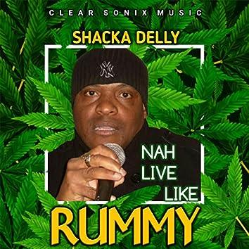 Nah Live Like Rummy