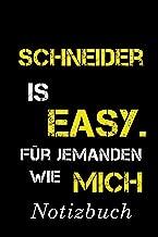 Schneider Is Easy Für Jemanden Wie Mich Notizbuch: | Notizbuch mit 110 linierten Seiten | Format 6x9 DIN A5 | Soft cover matt | (German Edition)