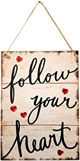 Follow Your Heart Hanging Wooden Heart Hanging Sign Plaque for Valentine's Day Wedding Bedroom livingroom Dining Room