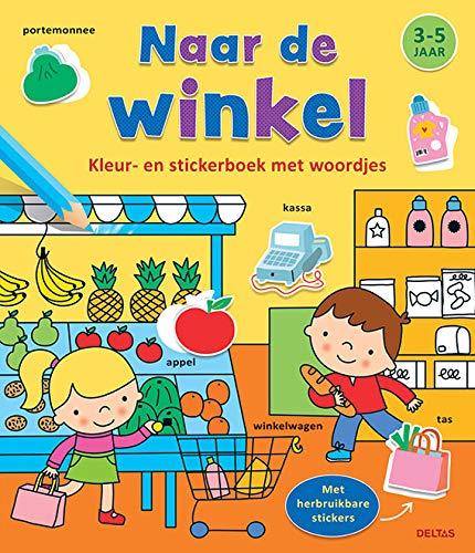 Kleur-en stickerboek met woordjes - Naar de winkel (3-5 j.): Kleur- en stickerboek met woordjes