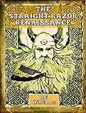 The Straight Razor Renaissance: Straight Razor Afficionado Handbook