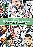 50 historias ilustradas del fútbol español (Córner)