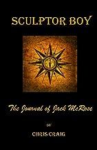 Sculptor Boy:  The Journal of Jack McRose
