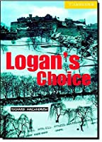 Logan's Choice Level 2 (Cambridge English Readers) by Richard MacAndrew(2001-01-08)