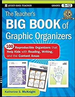 The Teacher's Big Book of Graphic Organizers: 100 Reproducible Organizers that Help Kids with Reading, Writing, and the Content Areas