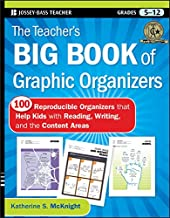 The Teacher's Big Book of Graphic Organizers: 100 Reproducible Organizers that Help Kids with Reading, Writing, and the Co...