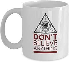 Illuminati NWO Conspiracy Theory Coffee Mug Gift - Don't Believe Anything - All Seeing Eye