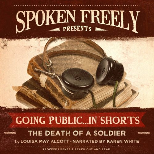 The Death of a Soldier                   Written by:                                                                                                                                 Louisa May Alcott                               Narrated by:                                                                                                                                 Karen White                      Length: 21 mins     Not rated yet     Overall 0.0