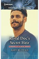 Royal Doc's Secret Heir (Cinderellas to Royal Brides Book 2) Kindle Edition