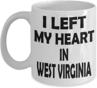 Funny West Virginia Gifts 11oz Coffee Mug - I Left My Heart In - Best Inspirational Gifts and Sarcasm