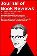 Journal of Book Reviews-21 Lessons for the 21st Century by Yuval Noah Harari: A massive broadbrush and sweeping generalisa...