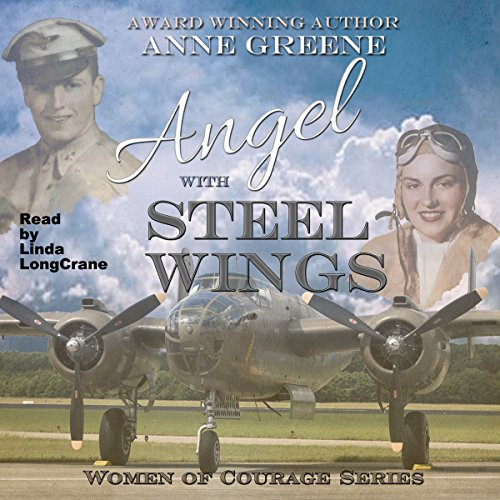 Angel With Steel Wings: Women of Courage Series audiobook cover art