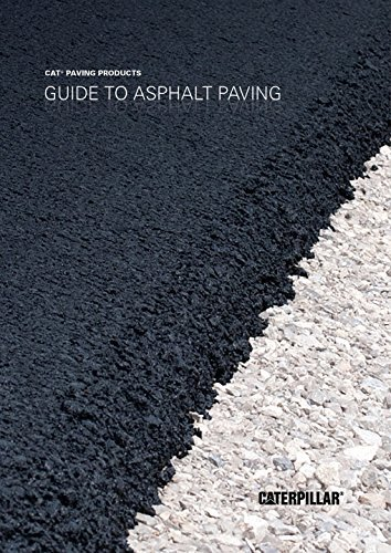 Guide to Asphalt Paving by Caterpillar Paving Products (2016) (Caterpillar Paving Products Guidebooks) by Caterpillar Paving Products (2016-08-02)