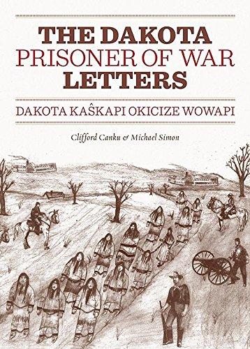 Dakota Prisoner of War Letters: Dakota Kaskapi Okicize Wowapi