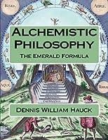 Alchemistic Philosophy: The Emerald Formula (Alchemy Study Program)