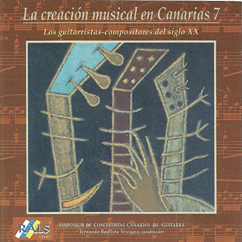 La Creación Musical en Canarias 7 - Los Guitarristas Compositores del Siglo XX