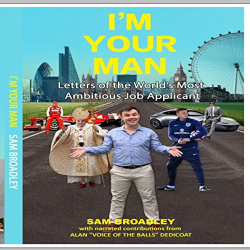 I'm Your Man: Letters of the World's Most Ambitious Job Applicant cover art