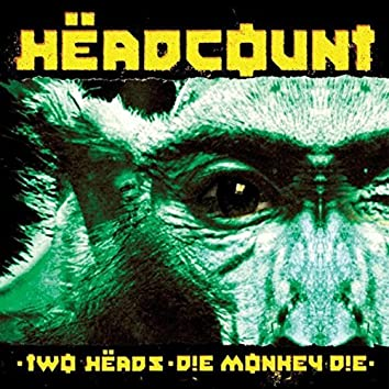 Two Heads / Die Monkey Die