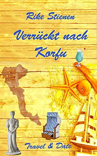 Verrückt nach Korfu: Travel & Date