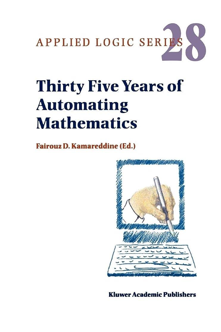声を出して残るコンチネンタルThirty Five Years of Automating Mathematics (Applied Logic Series)