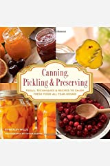 Knack Canning, Pickling & Preserving: Tools, Techniques & Recipes to Enjoy Fresh Food All Year-Round Paperback