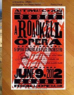 A Roadkill Opera: Piano/Vocal