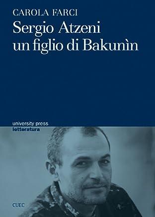 Sergio Atzeni: un figlio di Bakunin