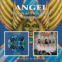 Angel - On Earth As It Is In Heaven/White Hot by Angel (2009-06-30)