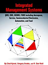 Integrated Management Systems: QMS, EMS, OHSMS, FSMS including Aerospace, Service, Semiconductor/Electronics, Automotive, and Food