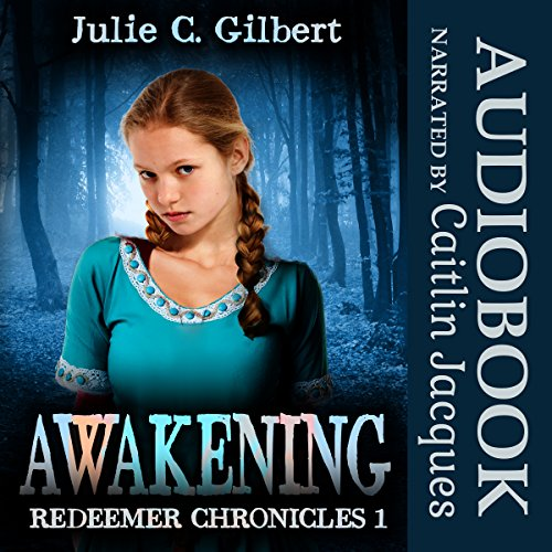 Awakening     Redeemer Chronicles, Book 1              By:                                                                                                                                 Julie C. Gilbert                               Narrated by:                                                                                                                                 Caitlin Jacques                      Length: 4 hrs and 24 mins     Not rated yet     Overall 0.0