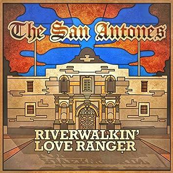 Riverwalkin' Love Ranger