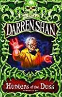 THE SAGA OF DARREN SHAN (7) - HUNTERS OF THE DUSK by Darren Shan(1905-06-24)