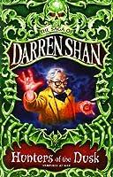 THE SAGA OF DARREN SHAN (7) - HUNTERS OF THE DUSK by Darren Shan(1905-06-24)