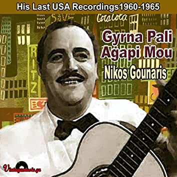 Gyrna Pali Agapi Mou (His Last USA Recordings1960-1965)