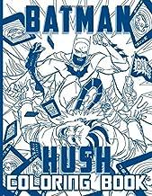 Batman Hush Coloring Book: Fantastic Batman Hush Adult Coloring Books For Women And Men With Exclusive Images