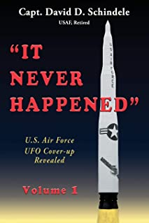 It Never Happened, Volume 1: U.S. Air Force UFO Cover-Up Revealed