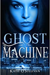 Ghost in the Machine Kindle Edition