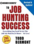 10 Insider Secrets to Job Hunting Success (2nd Edition): Everything You Need to... best Job Hunting Books