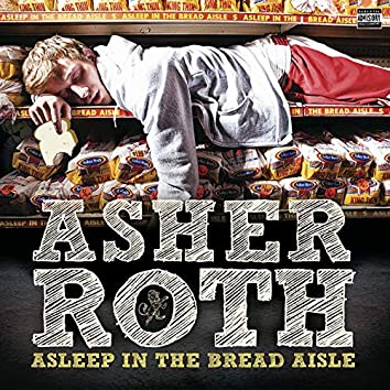 Asleep In The Bread Aisle (Expanded Edition)
