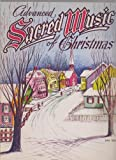 Advanced Sacred Music of Christmas ; Piano Solos ; Ave Maria, O Holy Night, The Holy City, etc.