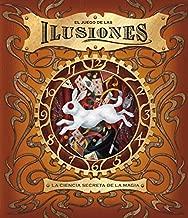 El juego de las ilusiones / Illusionology: La ciencia secreta de la magia / The Secret Science of Magic (Spanish Edition)