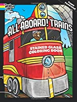All Aboard! Trains Stained Glass Coloring Book (Dover Stained Glass Coloring Book)