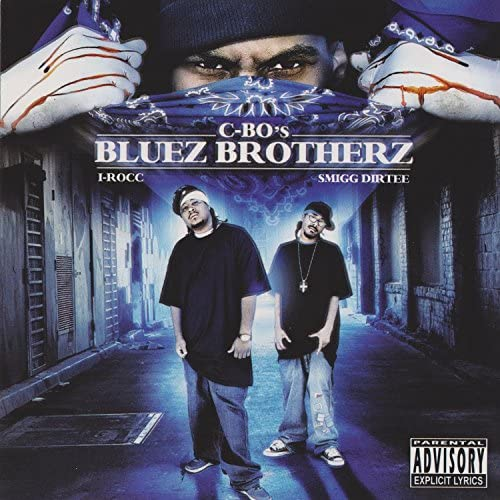 Bluez Brotherz, C-Bo, I-Rocc & Smigg Dirtee