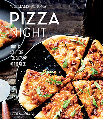 Williams-Sonoma Pizza Night: Dinner Solutions for Every Day of the Wee