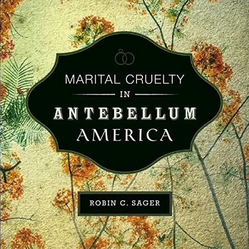 Marital Cruelty in Antebellum America audiobook cover art