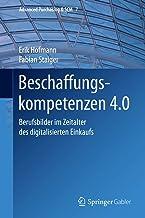 Beschaffungskompetenzen 4.0: Berufsbilder im Zeitalter des digitalisierten Einkaufs (Advanced Purchasing & SCM 7) (German ...