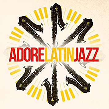 Adore Latin Jazz